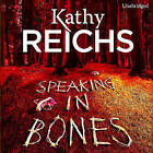 Speaking in Bones by Kathy Reichs (CD-Audio, 2015)
