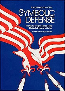 Symbolic Defense : The Cultural Significance of the Strategic Defense Initiative