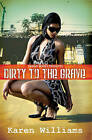 Dirty to the Grave by Karen Williams (Paperback, 2010)