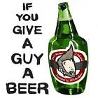 If You Give a Guy a Beer by Phil Newton, J Edward (Paperback / softback, 2013)
