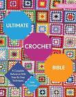 Ultimate Crochet Bible: A Complete Reference With Step-by-step Techniques by Jane Crowfoot (Paperback, 2016)