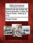 Historia de Las Indias de Nueva-Espa A Y Islas de Tierra Firme. Volume 2 of 2 by Diego Dur N (Paperback / softback, 2012)