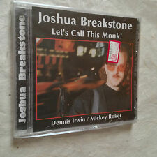 JOSHUA BREAKSTONE D. IRWIN M. ROKER LET'S CALL THIS MONK DTRCD-121 1997 JAZZ