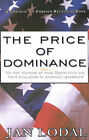 The Price of Dominance: The New Weapons of Mass Destruction and Their Challenge to American Leadership by Jan Lodal (Paperback, 2001)