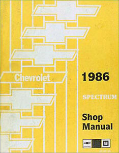1986 Chevy Spectrum Shop Manual 86 Original Chevrolet Dealer Repair Service Book