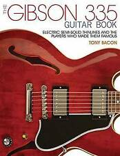The Bacon Tony the Gibson 335 Guitar Book PB Bam Book: Electric Semi-Solid...