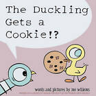 The Duckling Gets a Cookie!? by Mo Willems (Hardback)