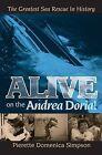 Alive on the Andrea Doria!: The Greatest Sea Rescue in History by Pierette Domenica Simpson (Paperback / softback, 2008)