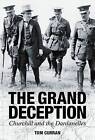 The Grand Deception: Churchill and the Dardanelles by Tom Curran (Hardback, 2015)