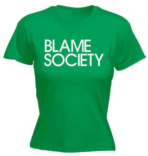 Blame Society WOMENS T-SHIRT Cool Trendy Humor Statement Funny birthday gift