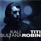 Thierry Robin - Kali Sultana (L'Ombre du Ghazal, 2008)