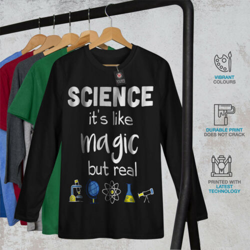 Funny Graphic Design Wellcoda Science Is Real Magic Mens Long Sleeve T-shirt