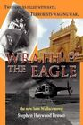 Wrath of the Eagle by Stephen Haywood Brown (Paperback / softback, 2012)