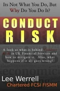 Conduct-Risk-It-039-s-Not-What-You-Do-It-039-s-Why-You-Do-It-by-Werrell-Lee