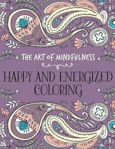 the art of mindfulness happy and energized coloring 9781454709596