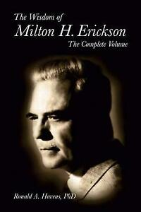 The Wisdom of Milton H Erickson: Complete Volume by Ronald Havens (Hardcover, 20