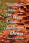 When The Walls Come Tumbling Down 9781456850272 by Muriel M Ricker Hardback