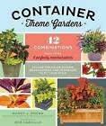 Container Theme Gardens by Nancy J. Ondra (Paperback, 2016)