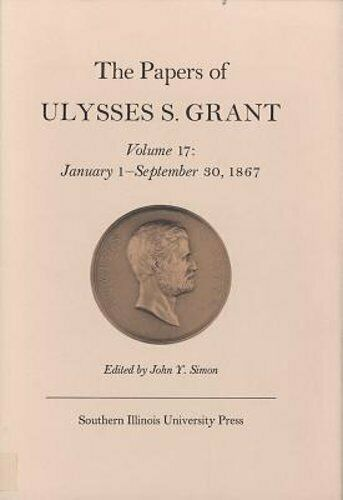 The Papers of Ulysses S. Grant, Volume 17, Volume 17: January 1 - September 30,