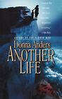 Another Life by Donna Anders (Paperback, 2007)