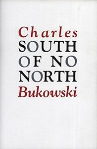 South-of-No-North-Stories-of-the-Buried-Life-by-Bukowski-Charles