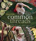 Common Threads: Weaving Community Through Collaborative ECO-Art by Sharon Kallis (Paperback, 2014)