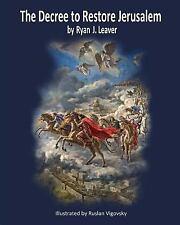 The Decree to Restore Jerusalem by Ryan Leaver (2015, Paperback)