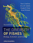 The Diversity of Fishes: Biology, Evolution, and Ecology by Gene S. Helfman, Douglas E. Facey, Brian W. Bowen, Bruce B. Collette (Hardback, 2009)
