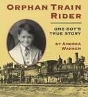 Orphan Train Rider: One Boy's True Story by Andrea Warren (Paperback, 2001)