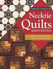 Necktie Quilts Reinvented: 16 Beautifully Traditional Projects * Rotary Cutting Techniques by Christine Copenhaver (Paperback, 2014)