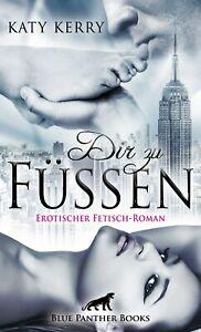 Dir-zu-Fuessen-Erotischer-Fetisch-Roman-von-Katy-Kerry-blue-panther-books