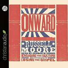 Onward: Engaging the Culture Without Losing the Gospel by Dr Russell Moore (CD-Audio, 2015)