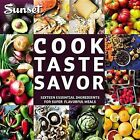 Sunset Cook, Taste, Savor: 16 Inspiring Ingredients for Delicious Dishes Every Day by Turtleback Books (Hardback, 2013)