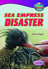 Oxford Reading Tree: Levels 10-12: Treetops True Stories: Sea Empress Disaster by Chris Ogden (Paperback, 2003)