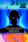The Empowered Mind: How to Harness the Creative Force Within You by Dr Gini Graham Scott (Paperback / softback, 2006)