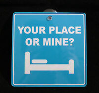 5 Funny your Place Or Mine Sign Novelty Emblem Car Window Door Metal Decor