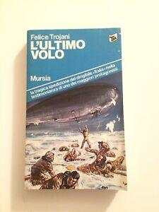 L-039-ULTIMO-VOLO-FELICE-TROJANI-MURSIA-1978
