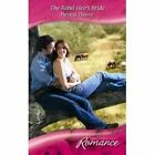 Rebel Heir's Bride 9780263206098 by Patricia Thayer Hardcover