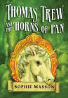 Thomas Trew and the Horns of Pan by Sophie Masson (Paperback, 2007)