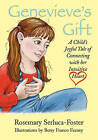 Genevieve's Gift: A Child's Joyful Tale of Connecting with Her Intuitive Heart by Rosemary Serluca-Foster (Paperback / softback, 2007)