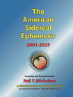 The American Sidereal Ephemeris 2001-2025 by Neil F. Michelsen (Paperback, 2007)