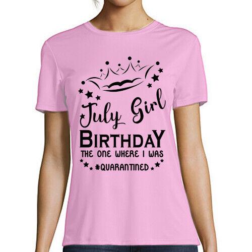 July Girl Birthday Tshirt Quarantine T-shirt present for Friends lockdown Ch 2