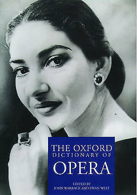 The Oxford Dictionary of Opera by Ewan West ~C36^