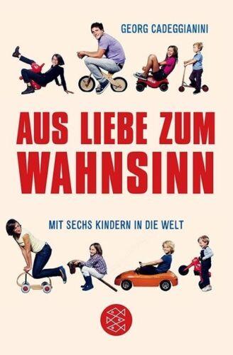 1 von 1 - Aus Liebe zum Wahnsinn von Georg Cadeggianini (2012, Taschenbuch) UNGELESEN