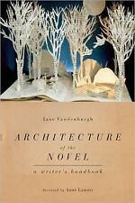 NEW - Architecture of the Novel: A Writer's Handbook by Vandenburgh, Jane