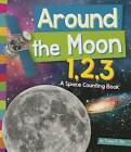 Around the Moon 1,2,3: A Space Counting Book by Tracey E Dils (Paperback / softback, 2016)