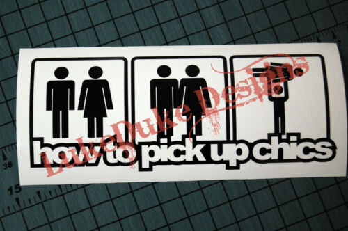 HOW TO PICK UP CHICS  Sticker Decal Vinyl JDM Euro Drift Lowered illest Fatlace