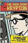 The Man from Krypton: A Closer Look at Superman by BenBella Books (Paperback, 2006)