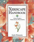 Xeriscape Handbook: A How-To Guide to Natural Resource-Wise Gardening by Gayle Weinstein (Paperback, 1999)