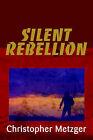 Silent Rebellion by Christopher Metzger (Paperback / softback, 2001)